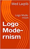 Logo Mode-rnism: Logo Mode-rnism (English Edition)