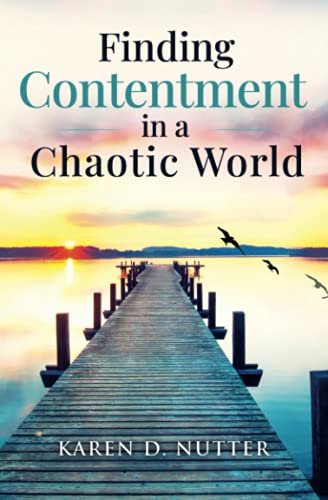 Finding Contentment in a Chaotic World
