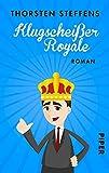Klugscheißer Royale: Roman