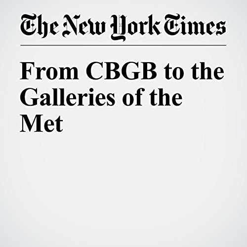 From CBGB to the Galleries of the Met audiobook cover art