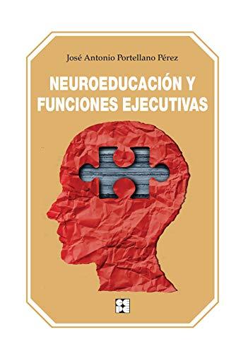Neuroeducación y Funciones Ejecutivas: 11 (Educación Infantil y Primaria)