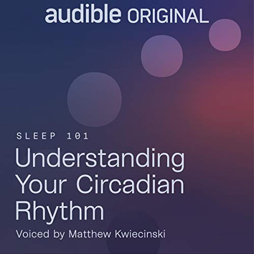 Understanding Your Circadian Rhythm Audiobook By Alexandra Hayes cover art