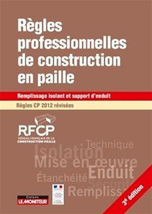Règles professionnelles de construction en paille : Remplissage isolant et support d?enduit - Règles CP 2012 révisées