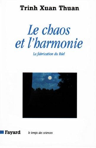 Le Chaos et l'harmonie : La fabrication du Réel (Temps des sciences)