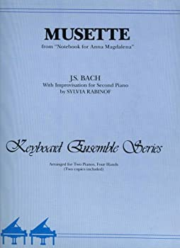 """Sheet music Musette [from """"Notebook for Anna Magdalena""""] (Keyboard Ensemble Series, Two Pianos, Four Hands) Book"""