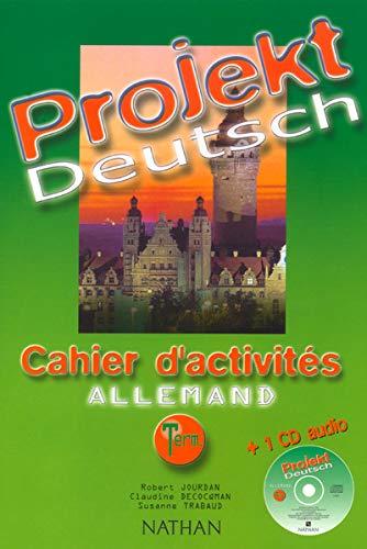 Projekt Deutsch : Cahier d'activité Allemand, terminale (Inclus 1 CD audio)