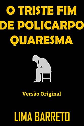 O TRISTE FIM DE POLICARPO QUARESMA: Versão Original