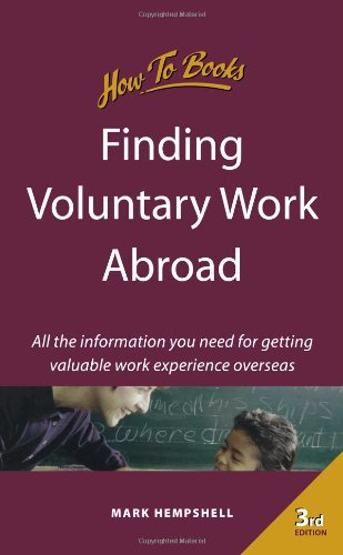 Finding Voluntary Work Abroad: 3rd edition (How-to)
