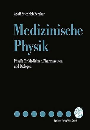 Medizinische Physik: Physik für Mediziner, Pharmazeuten und Biologen