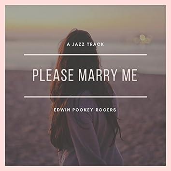 Please  Marry Me