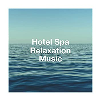 Hotel Spa Relaxation Music