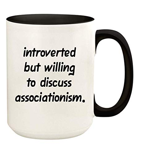 Introverted But Willing To Discuss Associationism - 15oz Ceramic White Coffee Mug Cup, Black