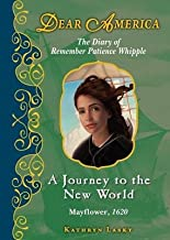 A Journey to the New World Mayflower 1620( The Diary of Remember Patience Whipple)[DEAR AMER JOURNEY TO THE NEW W][Hardcover]