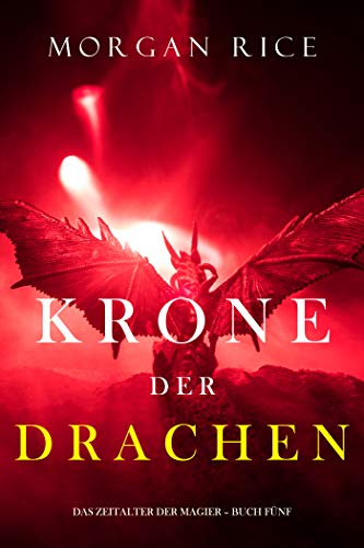 Krone der Drachen (Das Zeitalter der Magier – Buch Fünf)