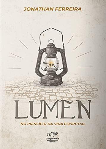 Lumen: No princípio da vida espiritual