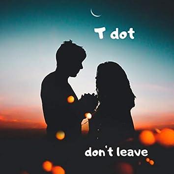 Don't leave (Remix)