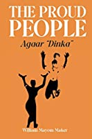 "THE PROUD PEOPLE Agaar ""Dinka"""