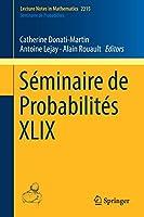 Séminaire de Probabilités XLIX (Lecture Notes in Mathematics, 2215)