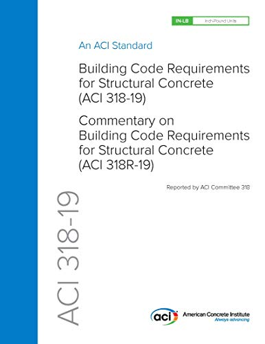 318-19: Building Code Requirements for Structural Concrete and Commentary
