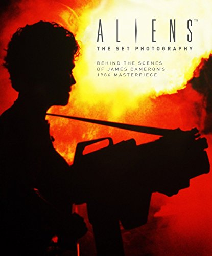 Aliens: The Set Photography: Behind the Scenes of James Cameron's 1986 Masterpiece
