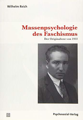 Massenpsychologie des Faschismus: Der Originaltext von 1933 (Bibliothek der Psychoanalyse)