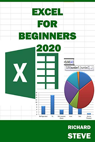 EXCEL FOR BEGINNERS 2020: Beginners' Guide To Excel || This Book Will Guide You In Your Journey Through Excel 🐫🐫🐫 (English Edition)