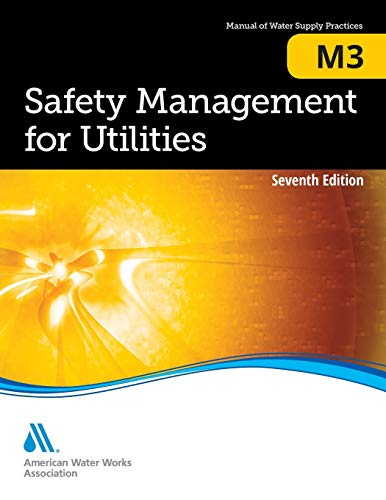 Compare Textbook Prices for Safety Mangement for Utilities M3: AWWA Manual of Practice 7 Edition ISBN 9781583219997 by AWWA