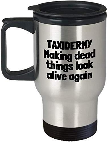 Grappige Taxidermy Mok Taxidermist Gift Idee Het maken van Dode Dingen Kijk Leven Reismok