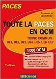 Toute la PACES en QCM - Tronc commun - UE1, UE2, UE3, UE4, UE5, UE6, UE7 de Daniel Fredon,François Birembaux ,Magali Décombe Vasset ( 17 juin 2015 ) - Ediscience; Édition 2e édition (17 juin 2015) - 17/06/2015