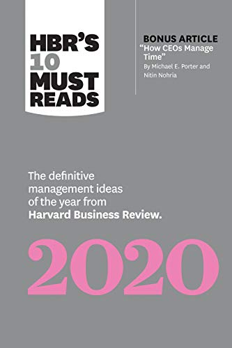 """HBR's 10 Must Reads 2020: The Definitive Management Ideas of the Year from Harvard Business Review (with bonus article """"How CEOs Manage Time"""" by Michael E. Porter and Nitin Nohria) (English Edition)"""