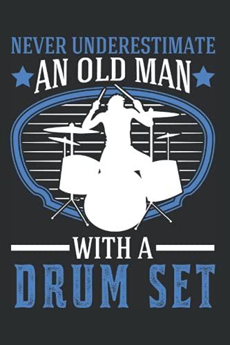 Schlagzeug Notizbuch: Schlagzeug Alter Mann Drummer Schlagzeuger / 6x9 Zoll / 120 leere Notenblätter Seiten