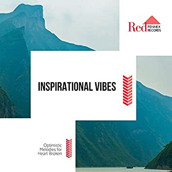 Inspirational Vibes - Optimistic Melodies For Heart Broken