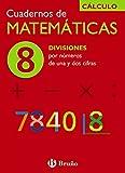 8 Divisiones por números de una y dos cifras (Castellano - Material Complementario - Cuadernos De Matemáticas) - 9788421656754
