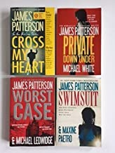 James Patterson (4 Book Set) Cross My Heart -- Private Down Under -- Worse Case -- Swimsuit.