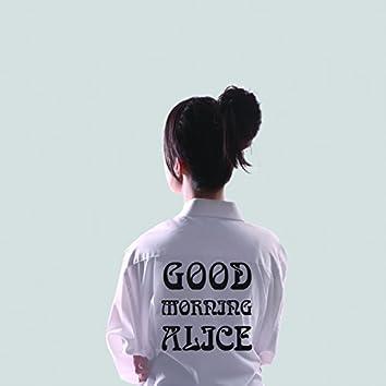 Good Morning Alice