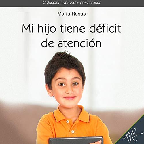 Mi hijo tiene déficit de atención [My Son Has an Attention Deficit] cover art