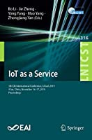 IoT as a Service: 5th EAI International Conference, IoTaaS 2019, Xi'an, China, November 16-17, 2019, Proceedings (Lecture Notes of the Institute for Computer Sciences, Social Informatics and Telecommunications Engineering (316))