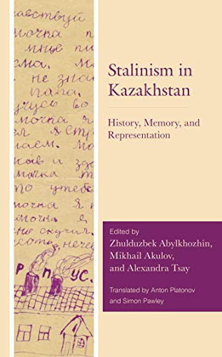 Stalinism in Kazakhstan: History, Memory, and Representation (English Edition)