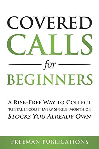 """41fkDKo8OKL - Covered Calls for Beginners: A Risk-Free Way to Collect """"Rental Income"""" Every Single Month on Stocks You Already Own"""