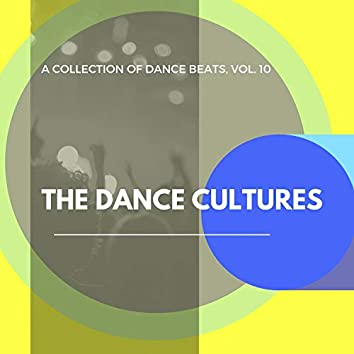 The Dance Cultures - A Collection Of Dance Beats, Vol. 10