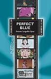 Perfect Blue (Pafekuto Buru). Satoshi Kon (1997): 69 (Guías para ver y analizar cine)
