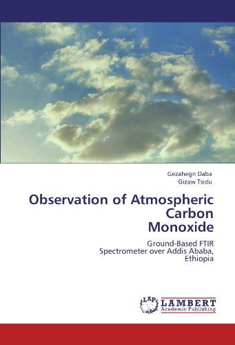 Observation of Atmospheric Carbon  Monoxide: Ground-Based FTIR  Spectrometer over Addis Ababa,  Ethiopia