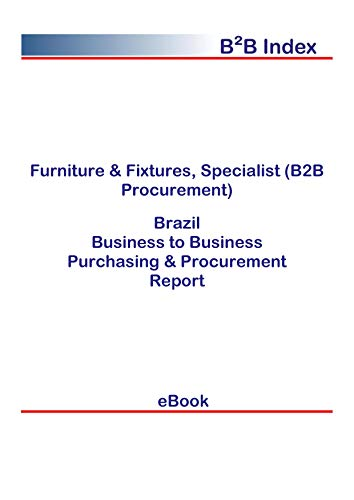 Furniture & Fixtures, Specialist (B2B Procurement) in Brazil: B2B Purchasing + Procurement Values (English Edition)