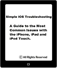 iPhone, iPad or iPod Touch cannot connect to the Internet (Simple iOS Troubleshooting Book 2)