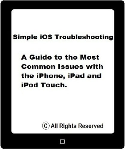 Short Battery Run Time on iPhone, iPad or iPod Touch; The battery drains fast (Simple iOS Troubleshooting Book 14) (English Edition)