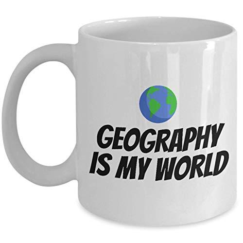 N\A Taza de geografía Regalo de Profesor de geografía Geek de geografía La geografía es mi Mundo