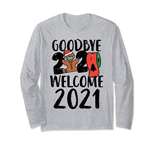 Goodbye 2020 Hello 2021 Gingerbread New Year Quarantine Gift Long Sleeve T-Shirt