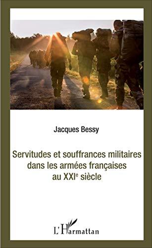 Servitudes et souffrances militaires dans les armées françaises au Xxiè siècle
