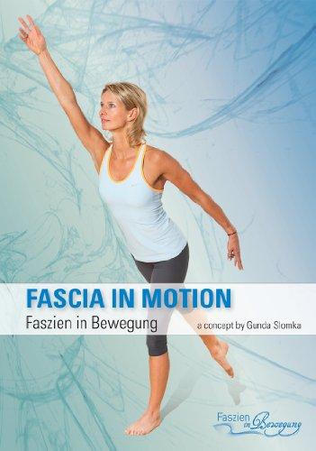 Faszien in Bewegung - Faszien Fitness Training mit Gunda Slomka, Dr. Robert Schleip und Thomas Myers