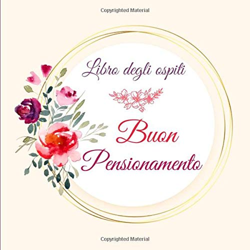 Libro degli ospiti Buon Pensionamento: Regalo Pensione Donne | Per la Feste di Pensionamento | 100...
